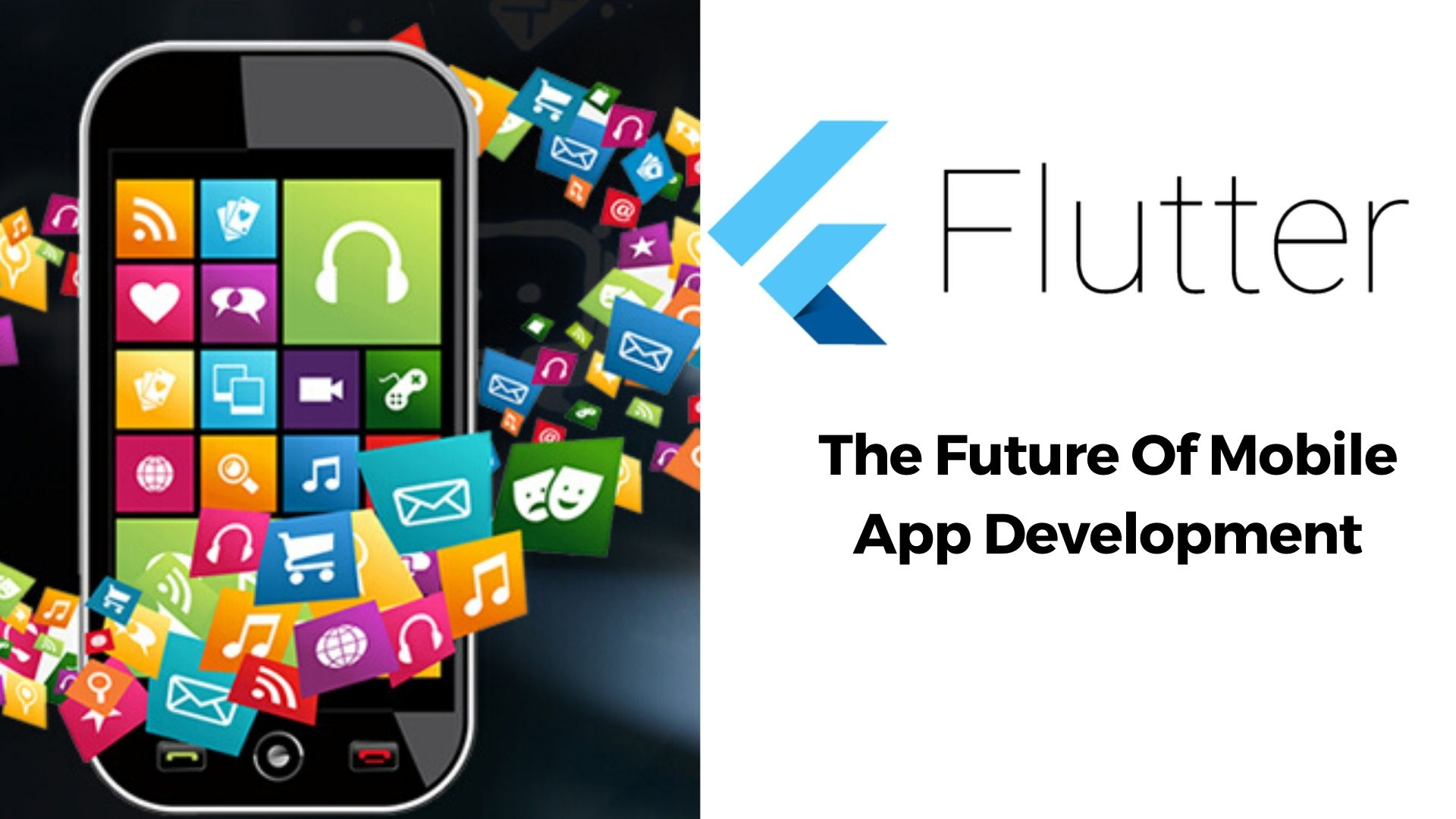 WHY FLUTTER IS THE  FUTURE OF MOBILE APPLICATION DEVELOPMENT?